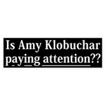 Is Amy Klobuchar Paying Attention bumper sticker