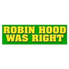 Robin Hood Was Right Bumper Bumper Sticker