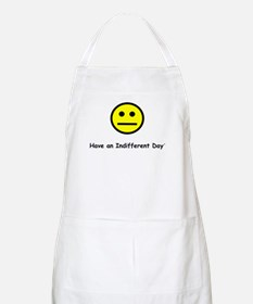 Have an Indifferent Day BBQ Apron