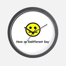 Have an Indifferent Day Wall Clock
