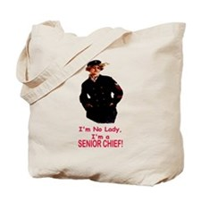 Lady? No, Senior Chief Tote Bag