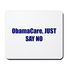 ObamaCare, JUST SAY NO