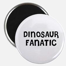 DINOSAUR FANATIC Magnet