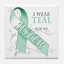I Wear Teal for my Sister Tile Coaster