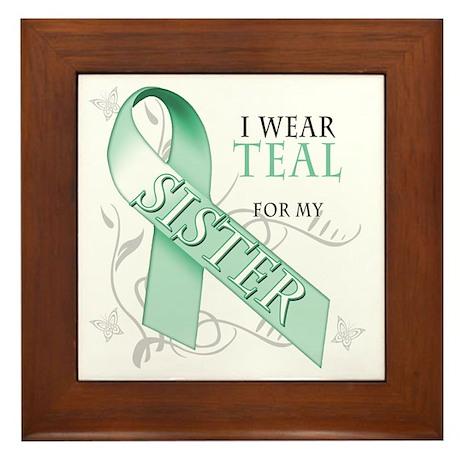 I Wear Teal for my Sister Framed Tile