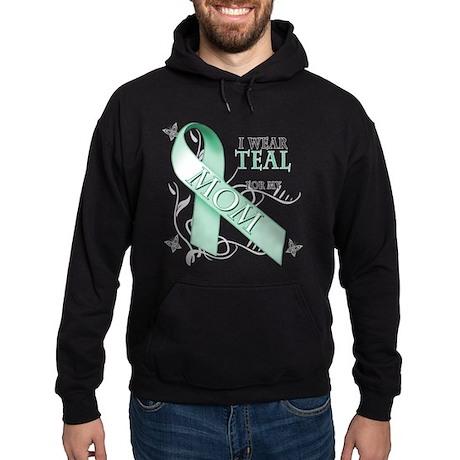 I Wear Teal for my Mom Hoodie (dark)