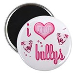 i love bullys Magnet
