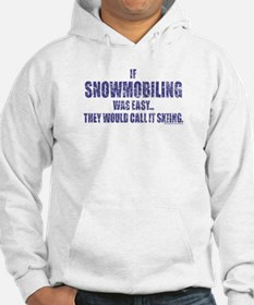 If Snowmobiling was easy they Hoodie