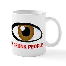 DRUNKS KEEP FOLLOWING ME Mug
