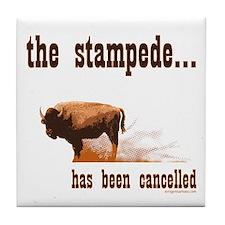 Stampede has been cancelled buffalo Tile Coaster