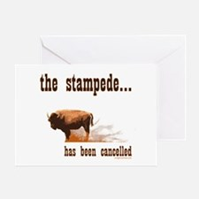 Stampede has been cancelled buffalo Greeting Card