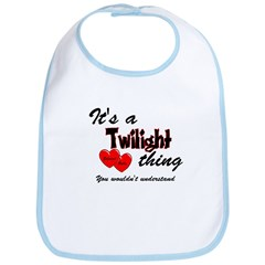 It's a Twilight Thing you wou Bib