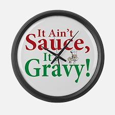 It ain't sauce it's gravy Large Wall Clock