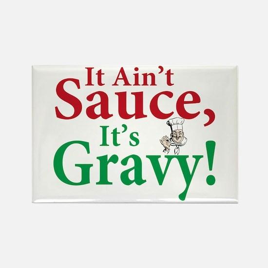 It ain't sauce it's gravy Rectangle Magnet