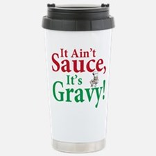 It ain't sauce it's gravy Travel Mug