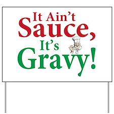 It ain't sauce it's gravy Yard Sign