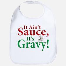 It ain't sauce it's gravy Bib