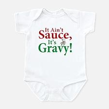 It ain't sauce it's gravy Infant Bodysuit