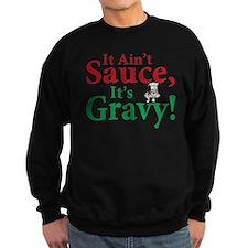 It ain't sauce it's gravy Sweatshirt