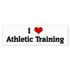 I Love Athletic Training Bumper Bumper Sticker