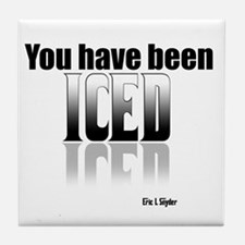You have been Iced Tile Coaster