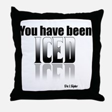 You have been Iced Throw Pillow