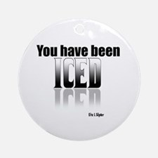 You have been Iced Ornament (Round)
