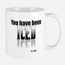 You have been Iced Mug