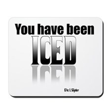 You have been Iced Mousepad