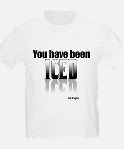 You have been Iced T-Shirt