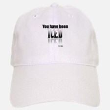 You have been Iced Baseball Baseball Cap