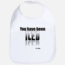 You have been Iced Bib