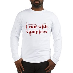 I Run With Vampires Long Sleeve T-Shirt