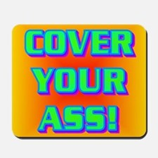 COVER YOUR ASS! Mousepad