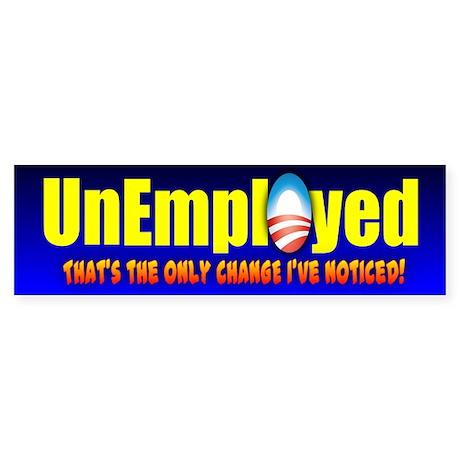Unemployed Bumper Sticker
