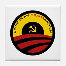 Livin' in an Obamanation Tile Coaster