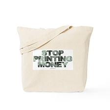 Stop Printing Money Tote Bag