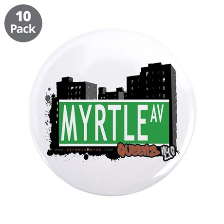 """MYRTLE AVENUE, QUEENS, NYC 3.5"""" Button (10 pack)"""