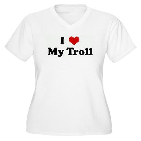 I Love My Troll Women's Plus Size V-Neck T-Shirt