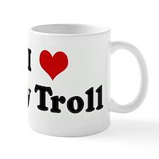 I Love My Troll Mug