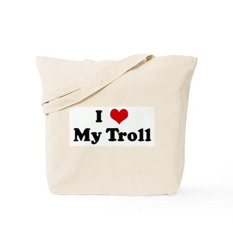 I Love My Troll Tote Bag