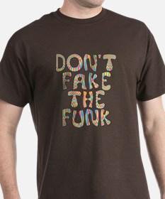 Don't Fake The Funk T-Shirt