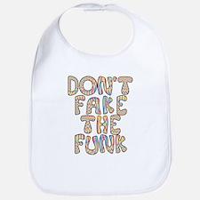 Don't Fake The Funk Bib