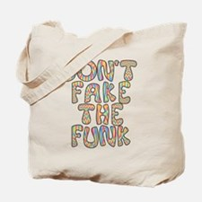Don't Fake The Funk Tote Bag