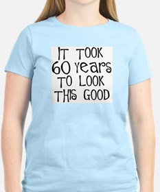 60 years to look this good Women's Pink T-Shirt