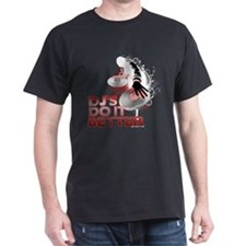 DJ's Do It Better T-Shirt