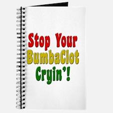 Stop Your BumbaClot Cryin'! Journal