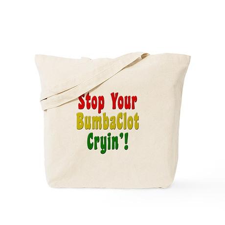 Stop Your BumbaClot Cryin'! Tote Bag