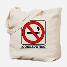 GONNADOTHIS.COM-QUIT SMOKING- Tote Bag