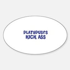 Platypuses Kick Ass Oval Decal